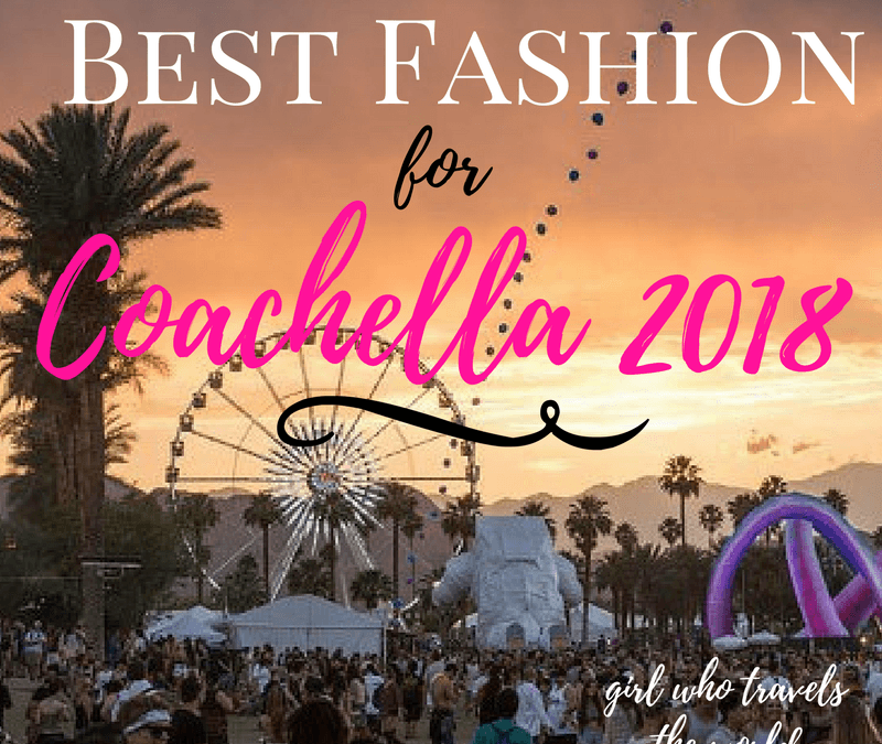 Best Fashion for Coachella 2018, Girl Who Travels the World