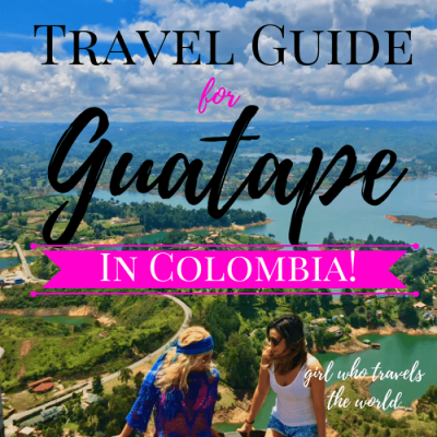Travel Guide for Guatape in Colombia