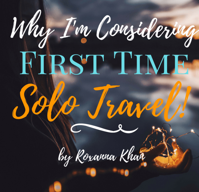 Why I'm Considering First-Time Solo Travel