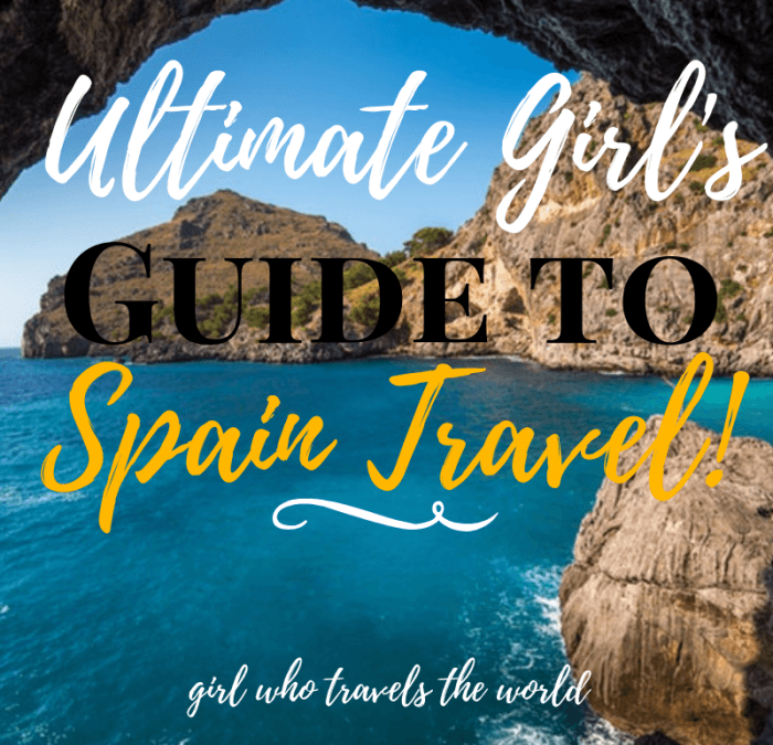 Ultimate Girl's Guide to Spain Travel, Girl Who Travels the World