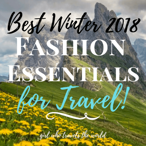 Top 10 Fashion Musts for Winter 2018 Travel, Girl Who Travels the World