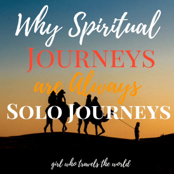 Why Spiritual Journeys are Always Solo Journeys