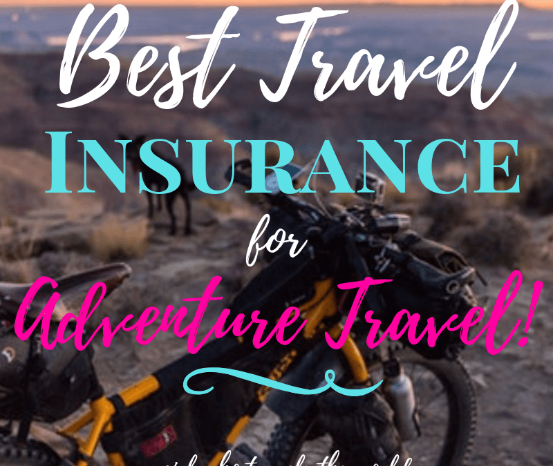 Best Travel Insurance for Adventure Travel