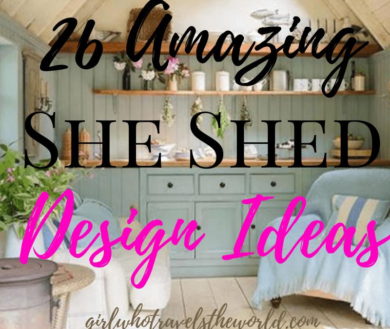 26 Amazing She Shed Design Ideas!