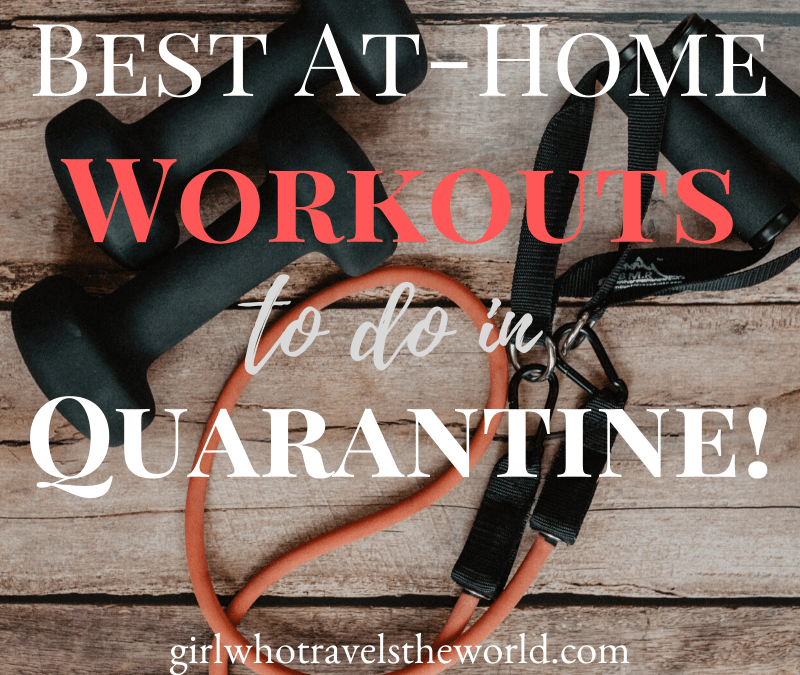 Best At-Home Workouts to Do in Quarantine, Girl Who Travels the World