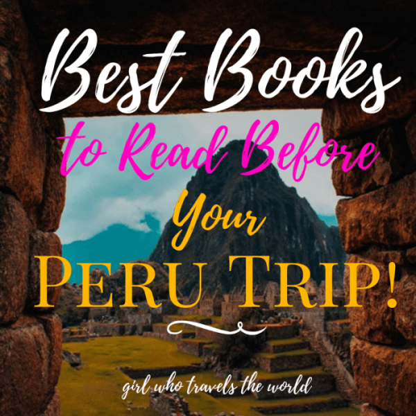 Best Books to Read Before a Peru Trip