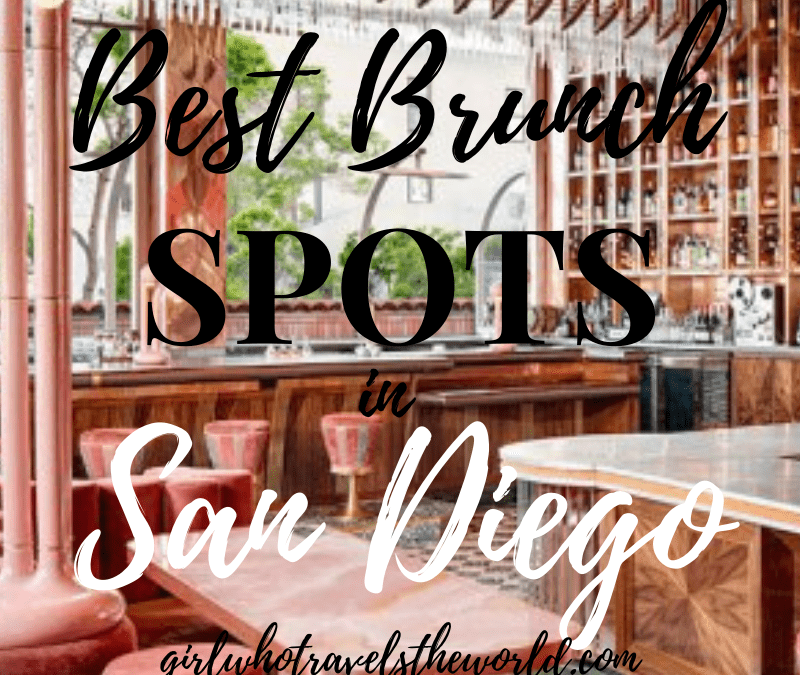 Best Brunch Spots in San Diego, Girl Who Travels the World