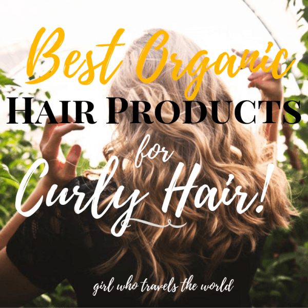 Best Organic Hair Products for Curly Hair, Girl Who Travels the World