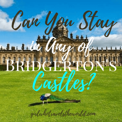 Can You Stay in Any of Bridgerton's Castles?