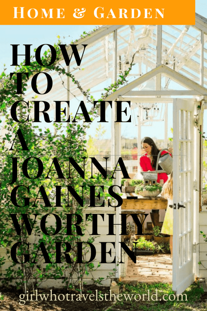 Take a Tour of Joanna Gaines' Garden Shed & Layout, Girl Who Travels the World