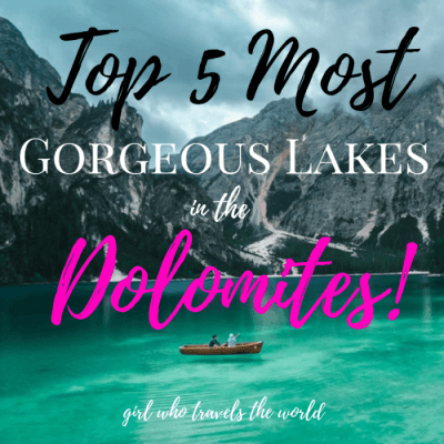 Top 5 Most Gorgeous Lakes in the Dolomites