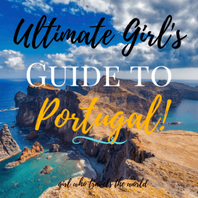 Ultimate Girl's Guide to Portugal Travel!