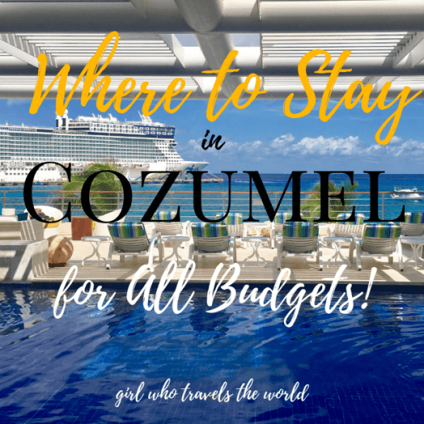 Where to Stay in Cozumel for All Budgets, Girl Who Travels the World