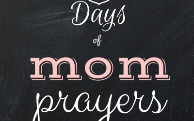 For all the Moms: A prayer of Thanksgiving (the end of 31 Days of Mom Prayers)
