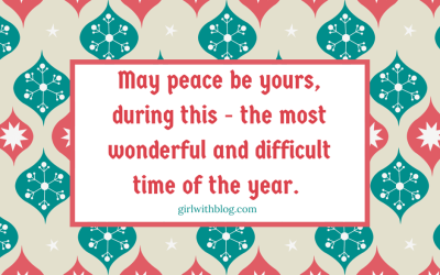 On the Most Wonderful & Difficult Time of the Year