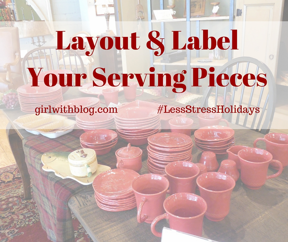Layout & Label Your Serving Pieces // girlwithblog.com