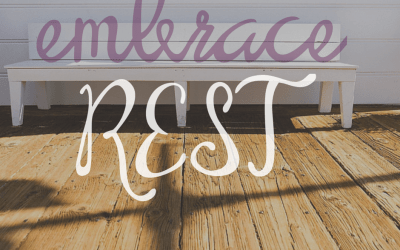 On Embracing Rest {part 1}