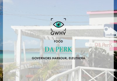 FOOD: Da Perk, Governor's Harbour, Eleuthera