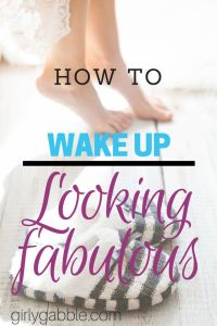 how-to-wake-up-looking-fabulous