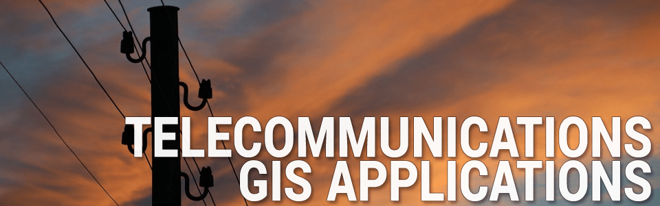 Telecommunications GIS Applications