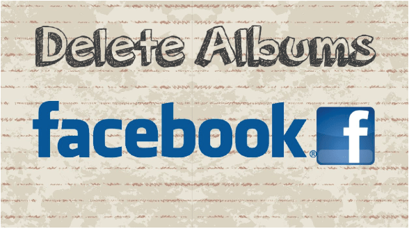 How to Delete Facebook Albums