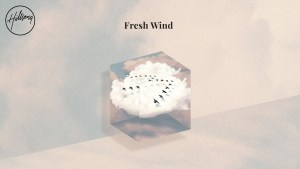 "Hillsong Worship Releases New Single ""Fresh Wind"""