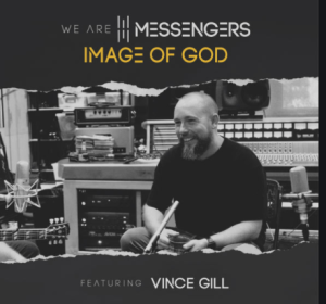 We Are Messengers & Vince Gill Team Up on 'Image Of God'
