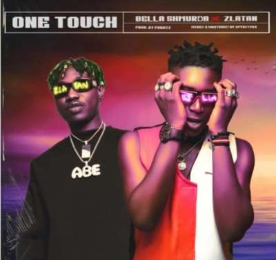 Bella Shmurda ft Zlatan – One Touch