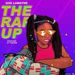 Gigi Lamayne - The Rap Up (2019) [Freestyle
