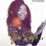 Yvonne – You Reign
