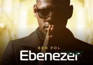 Ben Pol – Ebenezer Mp3 Download