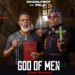 Charly Boy ft. Falz – God Of Men