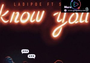 LadiPoe Ft Simi – Know You