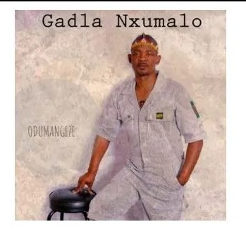 ALBUM: Gadla Nxumalo Odumangeze Zip Download