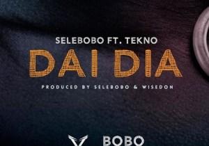 Selebobo – Dai Dia ft. Tekno Mp3 Download