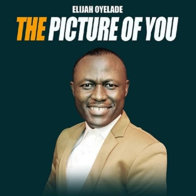 Elijah Oyelade The Picture Of You Mp3 Download