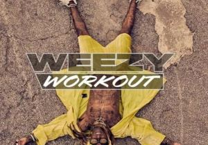 EP: Lil Wayne – Weezy Workout