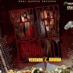 Vershon, Govana Weh Dem Know Bout Mp3 Download