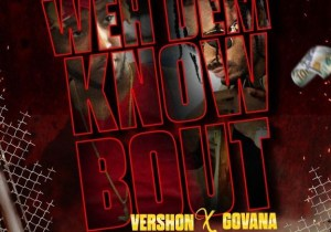 Vershon, Govana Weh Dem Know Bout Mp3 Download
