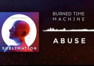 Burned Time Machine Abuse Mp3 Download