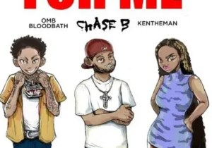 Chase B For Me (Feat. OMB Bloodbath & KenTheMan) Mp3 Download