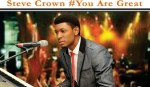 Steve Crown you are great lyrics and mp3 download