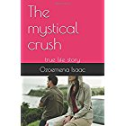 The mystical crush by Ozoemena Isaac ebook