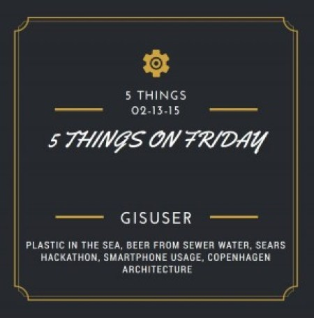 5 Things on Friday - Hackathons, Architecture, and Beer from Sewage!