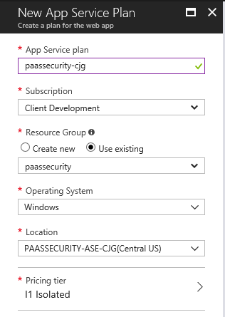 the New App Service Plan blade displays with the following settings: Subscription, Client Development; Resource Group, Use existing paassecurity; Operating System, Windows; Pricing tier, li Isolated.