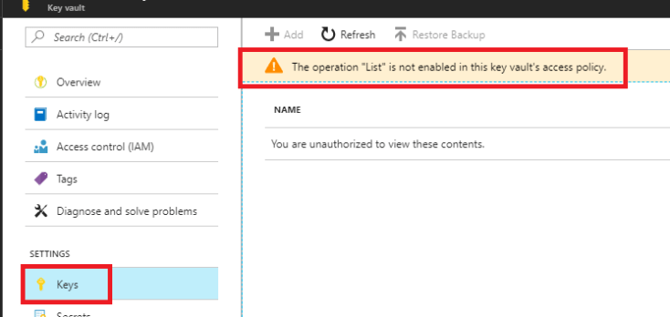 """In the Key vault blade, under settings, Keys is selected. The message saying that the operation """"List"""" is not enabled in this key vault access policy displays."""