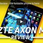 ZTE Axon M International Giveaway