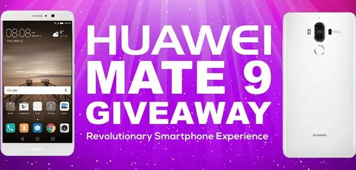 3rd Huawei Mate 9 Smartphone Giveaway