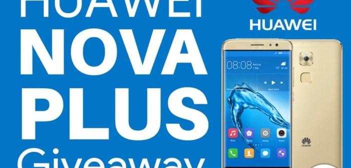 3rd Huawei Nova Plus Smartphone Giveaway
