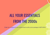 All Your Essentials From The 2000s Sweepstakes